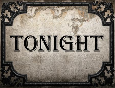 tonight: tonight word on concrete wall