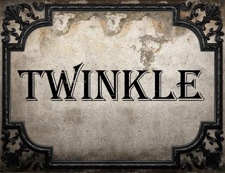 twinkle: twinkle word on concrete wall