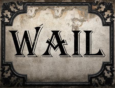 wail: wail word on concrete wall