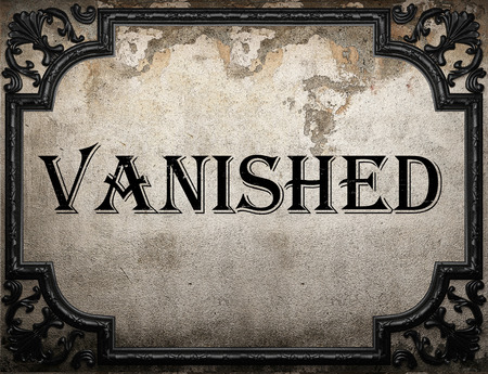 vanished: vanished word on concrete wall