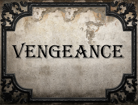 vengeance: vengeance word on concrete wall