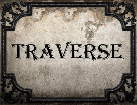 traverse: traverse word on concrete wall Stock Photo