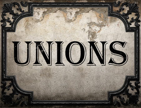 unions: unions word on concrete wall