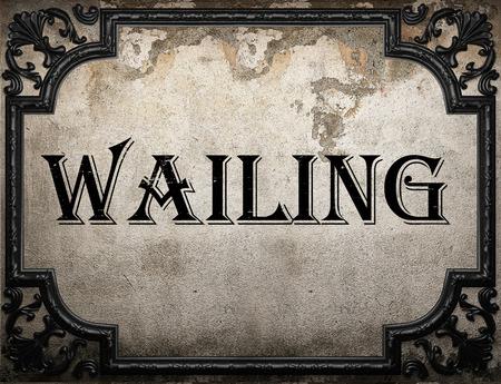 wailing: wailing word on concrete wall