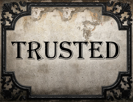 trusted: trusted word on concrete wall