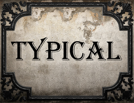 typical: typical word on concrete wall Stock Photo