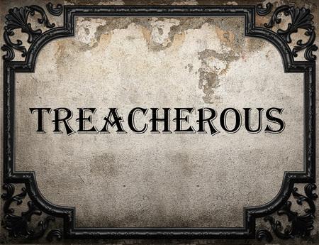 treacherous: treacherous word on concrete wall
