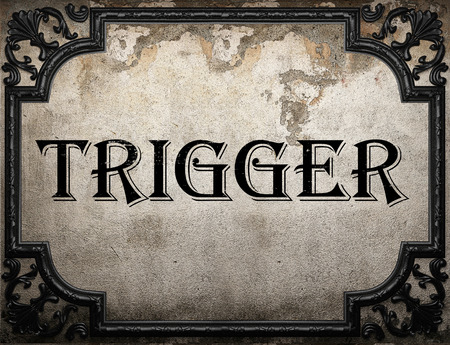 trigger: trigger word on concrete wall