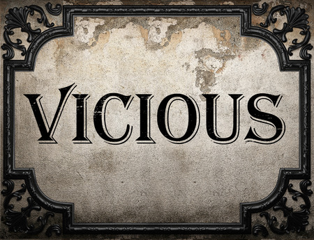 vicious: vicious word on concrete wall
