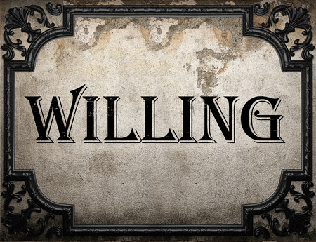 willing: willing word on concrete wall