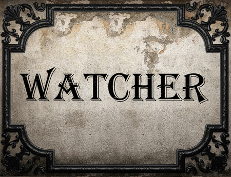 the watcher: watcher word on concrete wall