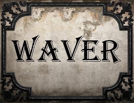 waver: waver word on concrete wall Stock Photo