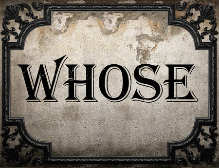 whose: whose word on concrete wall Stock Photo