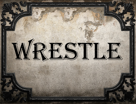 wrestle: wrestle word on concrete wall