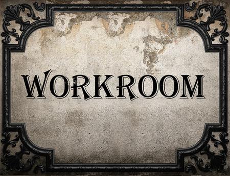 workroom: workroom word on concrete wall