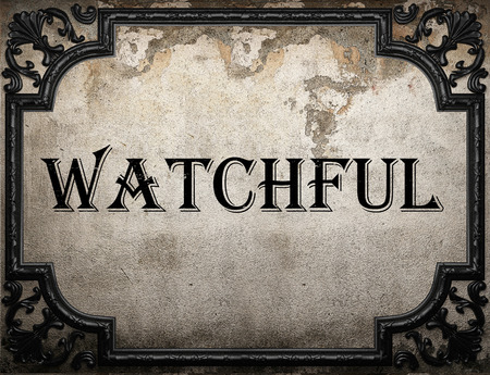 watchful: watchful word on concrete wall