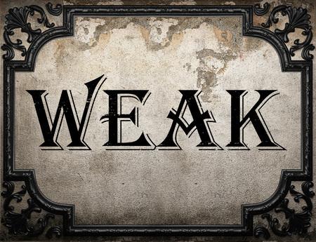 weak: weak word on concrete wall
