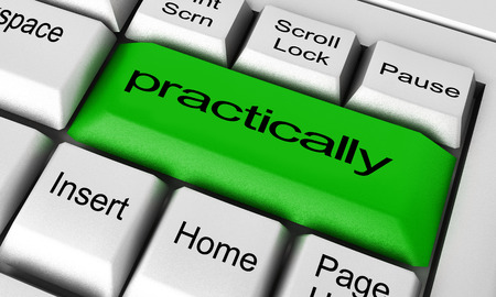 practically: practically word on keyboard button