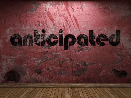anticipated: anticipated word on red wall