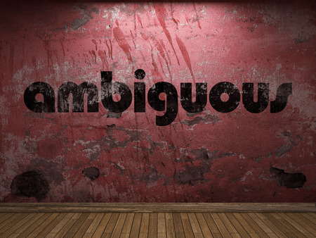 ambiguous: ambiguous word on red wall