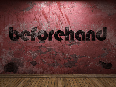 beforehand: beforehand word on red wall