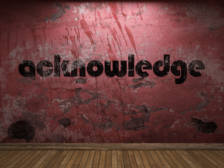 acknowledge: acknowledge word on red wall