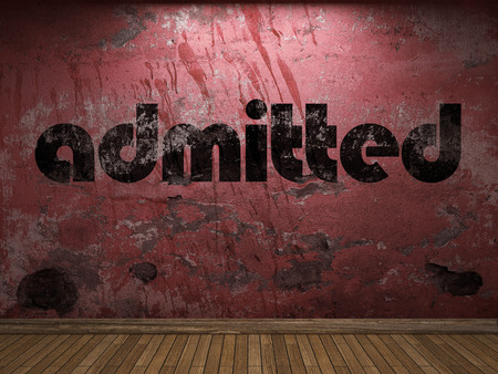 admitted: admitted word on red wall