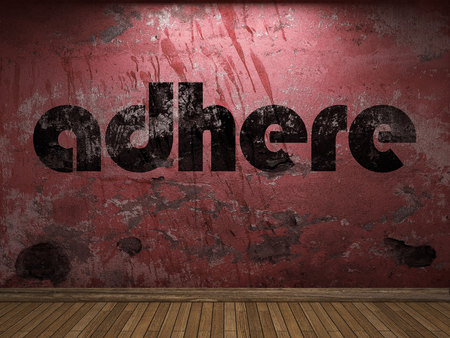 adhere: adhere word on red wall