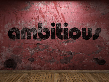ambitious: ambitious word on red wall