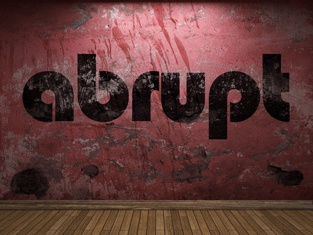 abrupt: abrupt word on red wall