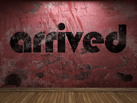arrived: arrived word on red wall Stock Photo