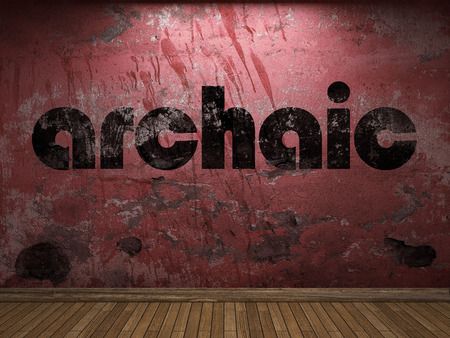 the archaic: archaic word on red wall