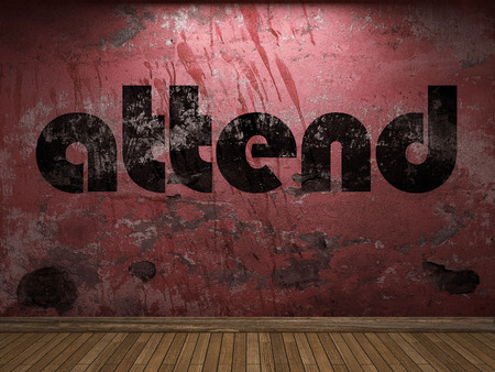attend: attend word on red wall