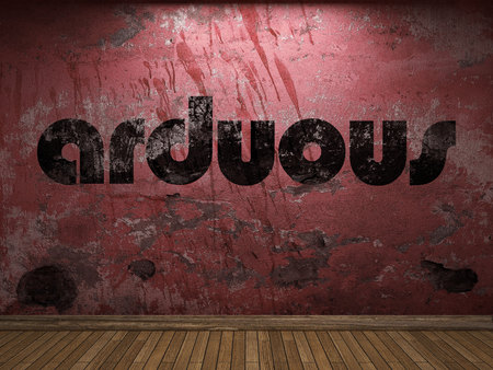 arduous: arduous word on red wall