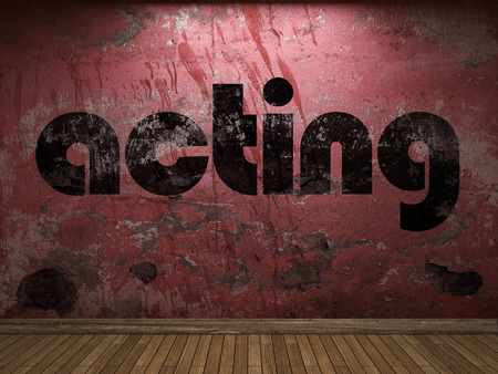 acting: acting word on red wall