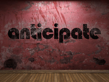 anticipate: anticipate word on red wall