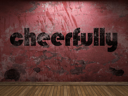 cheerfully: cheerfully word on red wall