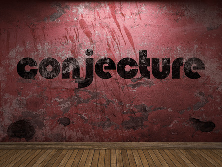conjecture: conjecture word on red wall