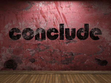 conclude: conclude word on red wall