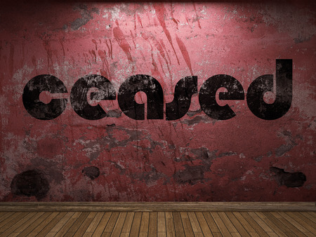 ceased: ceased word on red wall