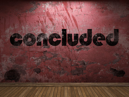 concluded: concluded word on red wall