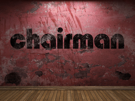 the chairman: chairman word on red wall