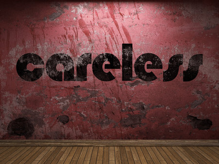 careless: careless word on red wall