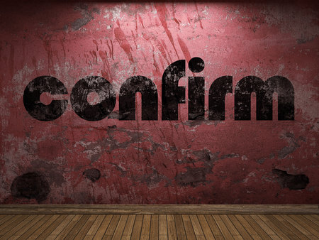 confirm: confirm word on red wall