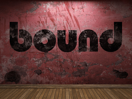 bound: bound word on red wall