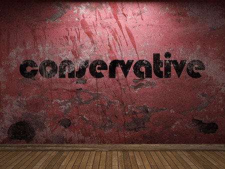 conservative: conservative word on red wall