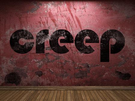 creep: creep word on red wall