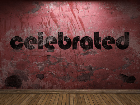 celebrated: celebrated word on red wall