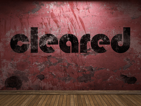 cleared: cleared word on red wall