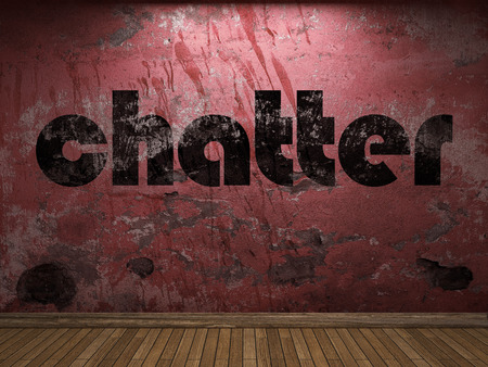 Chatter: chatter word on red wall